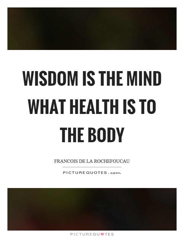 Wisdom is the mind what health is to the body Picture Quote #1