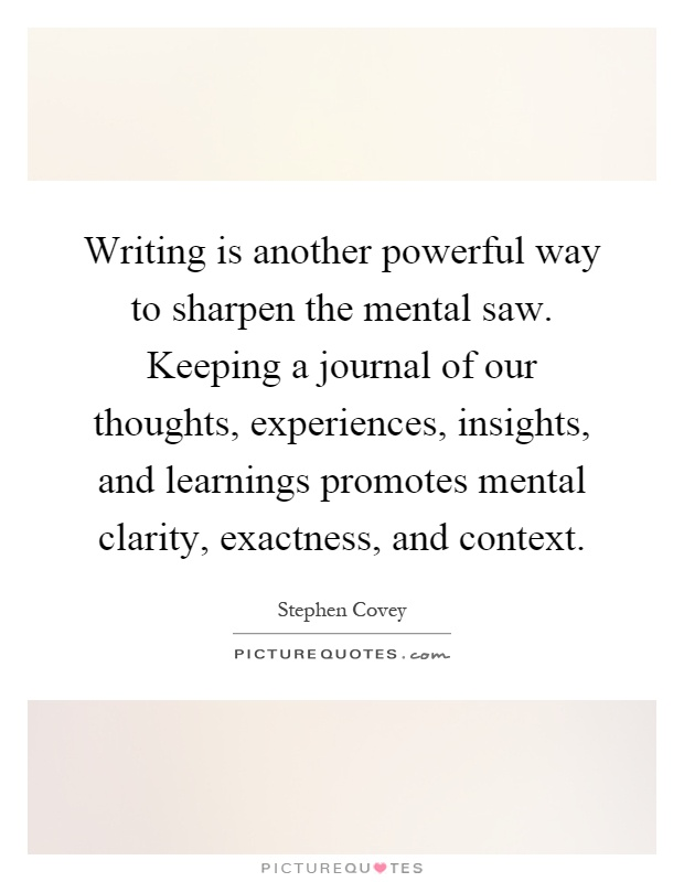 Writing Is Another Powerful Way To Sharpen The Mental Saw