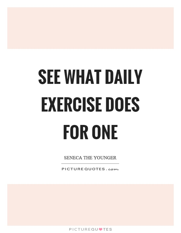 See what daily exercise does for one Picture Quote #1