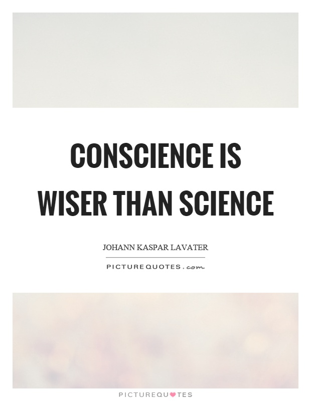 Conscience is wiser than science Picture Quote #1