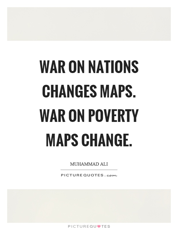 War on nations changes maps. War on poverty maps change Picture Quote #1