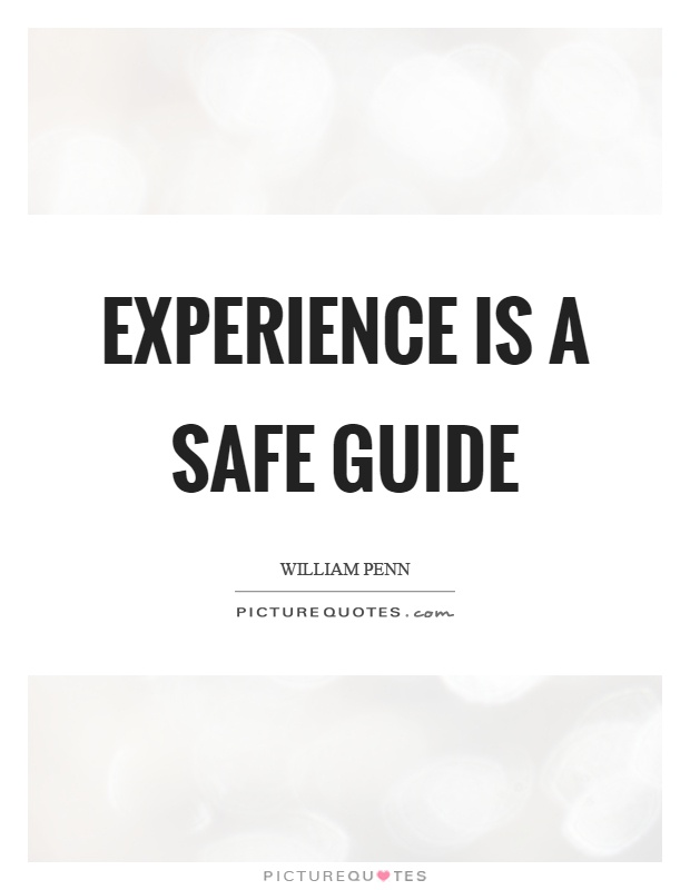 Experience is a safe guide Picture Quote #1