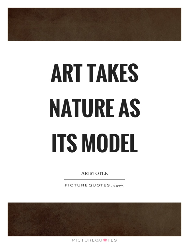 Art takes nature as its model Picture Quote #1