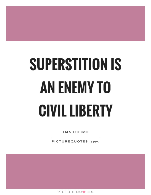 Superstition is an enemy to civil liberty Picture Quote #1