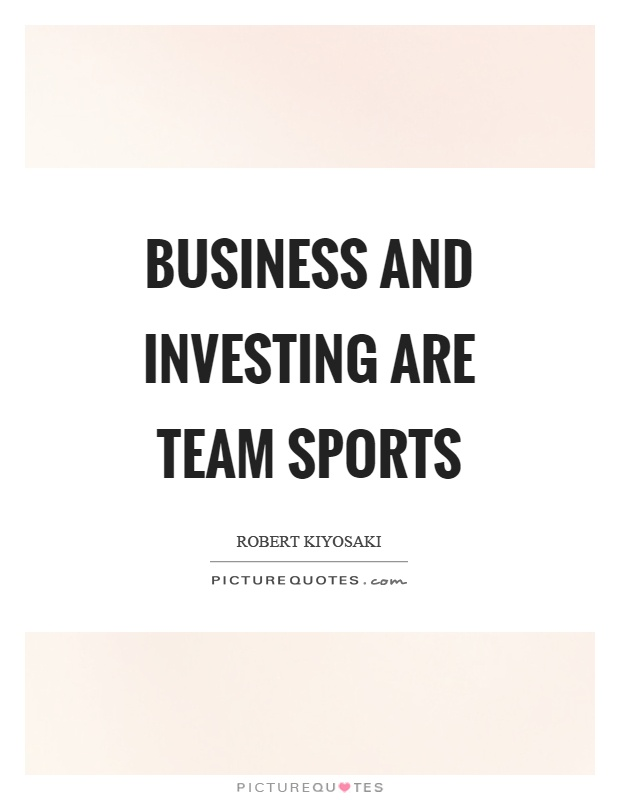 Business And Investing Are Team Sports Picture Quote 1
