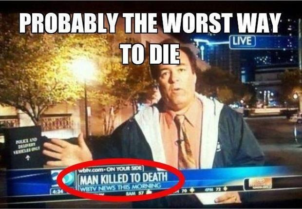Probably the worst way to die. Man killed to death Picture Quote #1