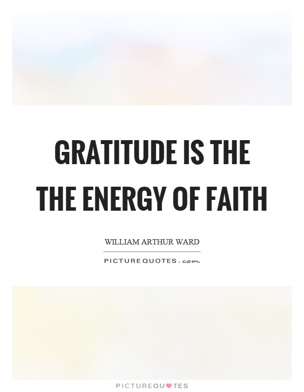 gratitude-is-the-the-energy-of-faith-quote-1.jpg