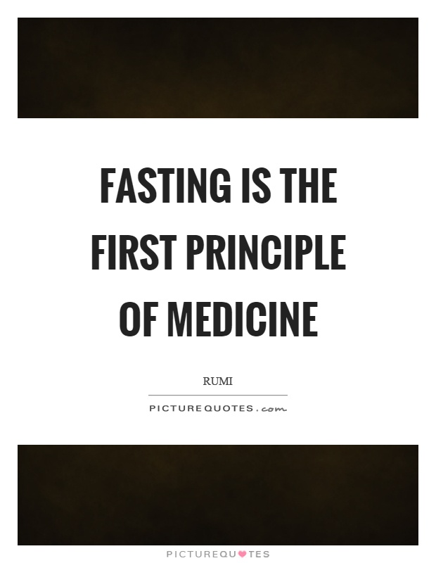 Fasting is the first principle of medicine Picture Quote #1