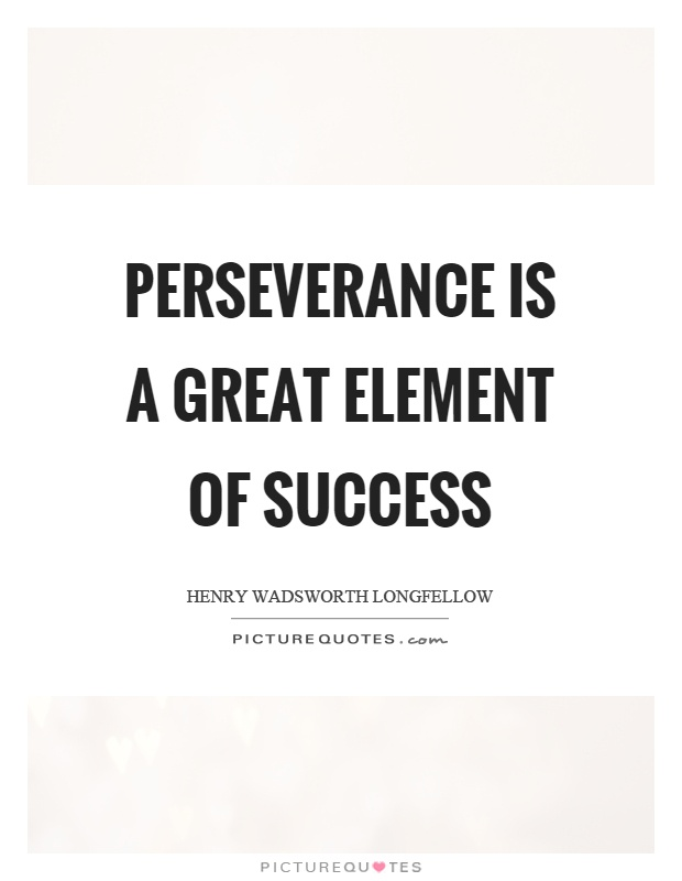 Perseverance is a great element of success Picture Quote #1