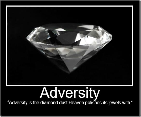 Adversity is the diamond dust Heaven polishes its jewels with Picture Quote #1