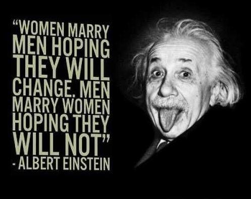 Women marry men hoping they will change. Men marry women hoping they will not Picture Quote #2