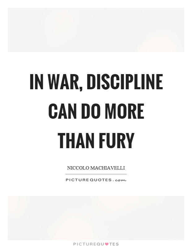 In war, discipline can do more than fury Picture Quote #1