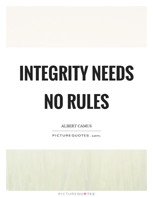 Integrity needs no rules Picture Quote #1