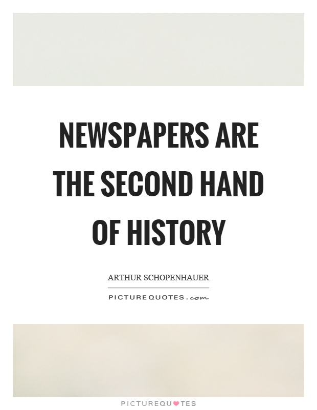 Newspapers are the second hand of history Picture Quote #1