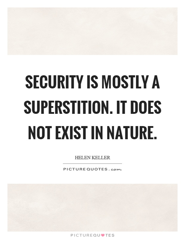 Security is mostly a superstition. It does not exist in nature Picture Quote #1