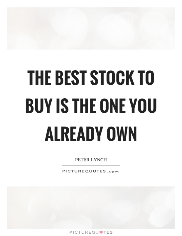 The best stock to buy is the one you already own Picture Quote #1