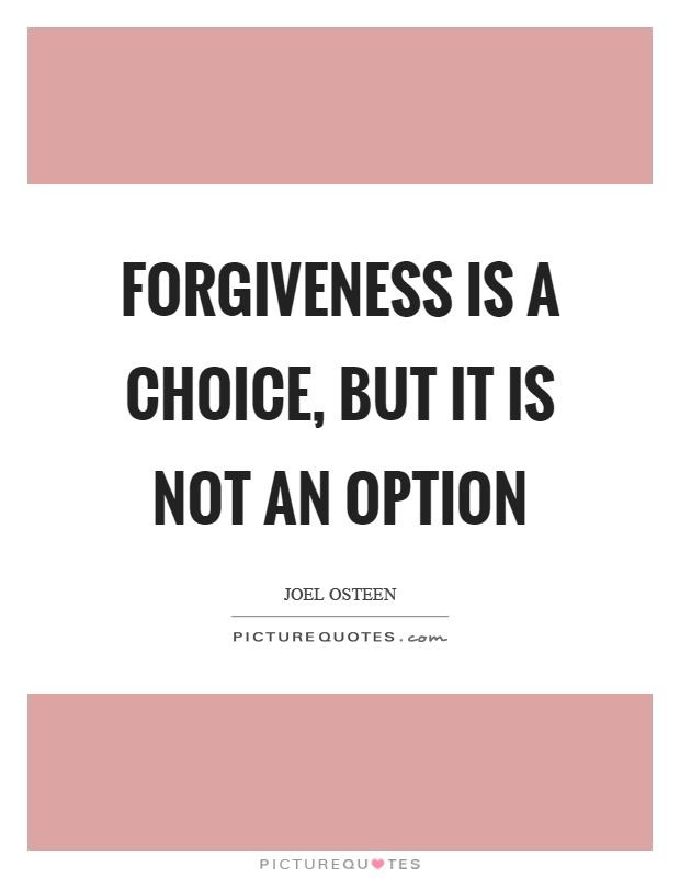 Forgiveness is a choice, but it is not an option Picture Quote #1