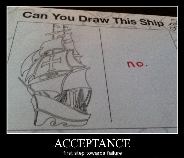Acceptance. First step towards failure Picture Quote #1