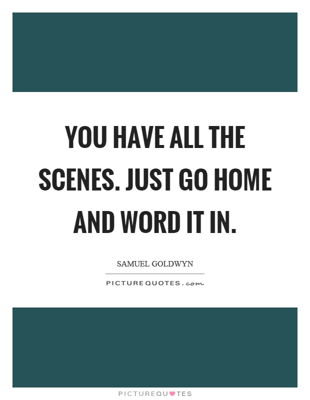 You have all the scenes. Just go home and word it in Picture Quote #1