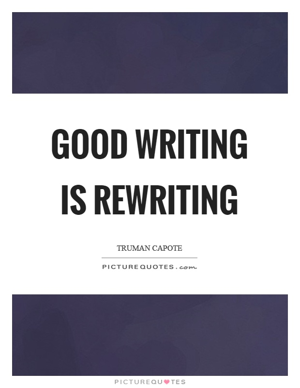 Good writing is rewriting Picture Quote #1