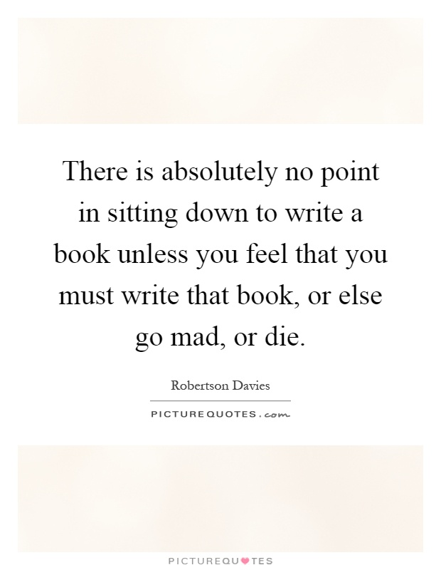 Robertson Davies Quotes About Writing
