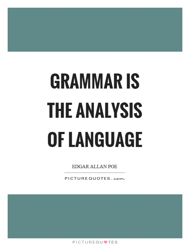 Grammar is the analysis of language Picture Quote #1