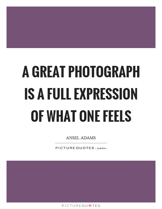 A great photograph is a full expression of what one feels Picture Quote #1