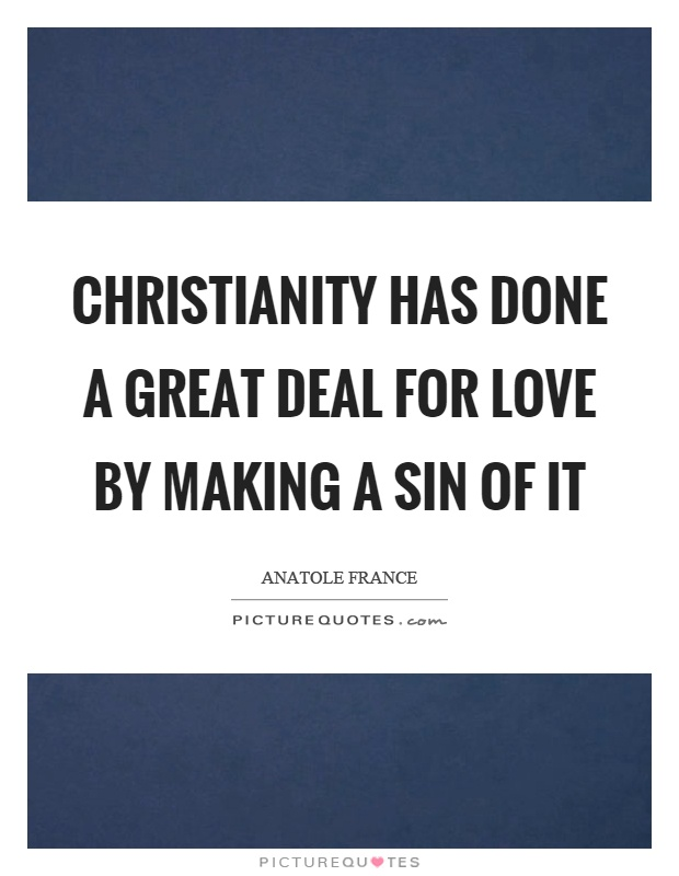 Christianity has done a great deal for love by making a sin of it Picture Quote #1