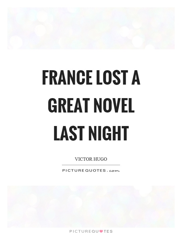 France lost a great novel last night Picture Quote #1