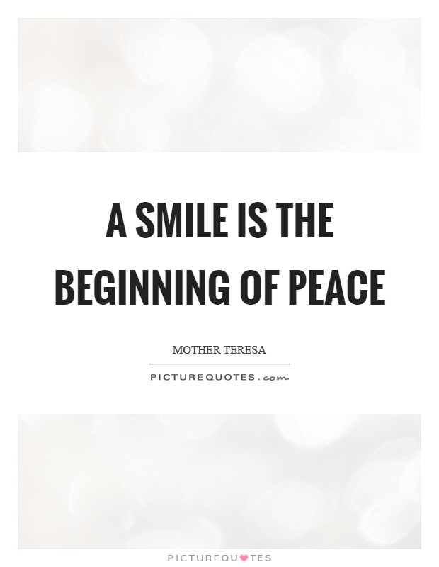 A smile is the beginning of peace Picture Quote #1