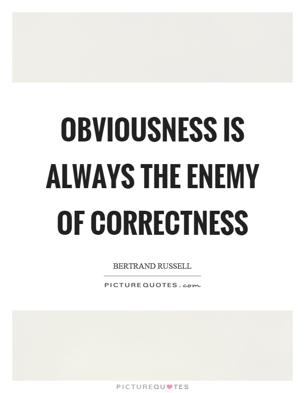 Obviousness is always the enemy of correctness Picture Quote #1