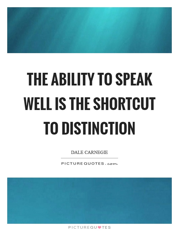 The ability to speak well is the shortcut to distinction Picture Quote #1