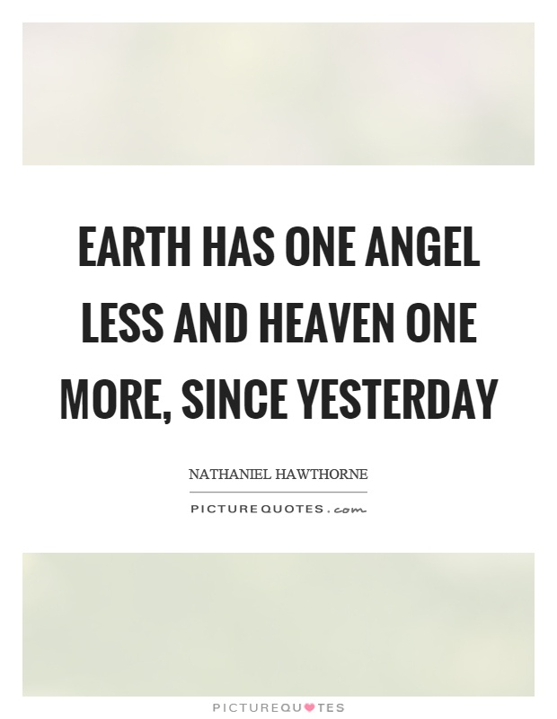 Earth has one angel less and heaven one more, since yesterday Picture Quote #1