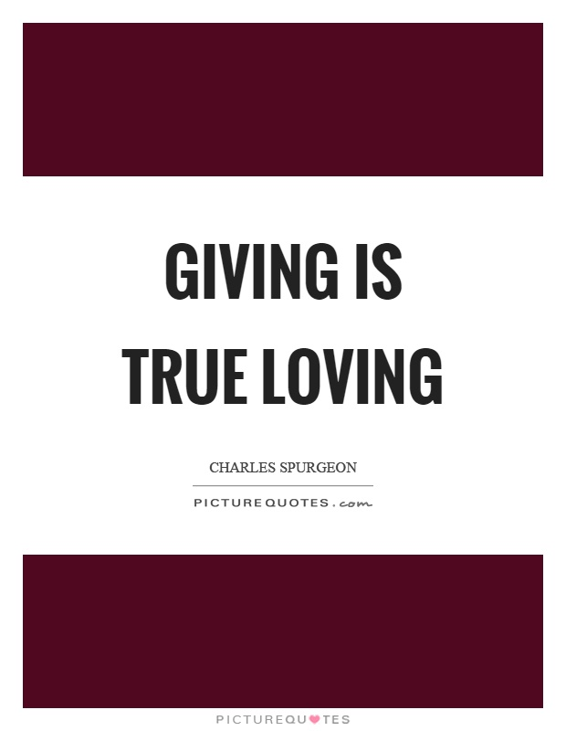 Giving is true loving Picture Quote #1