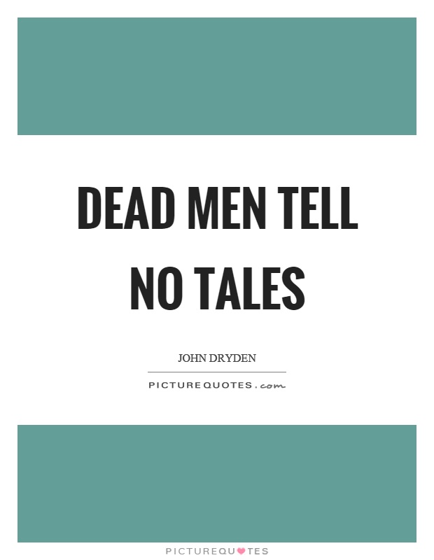 Dead men tell no tales Picture Quote #1