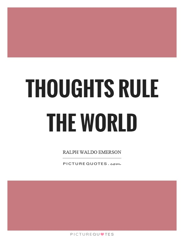 Thoughts rule the world Picture Quote #1