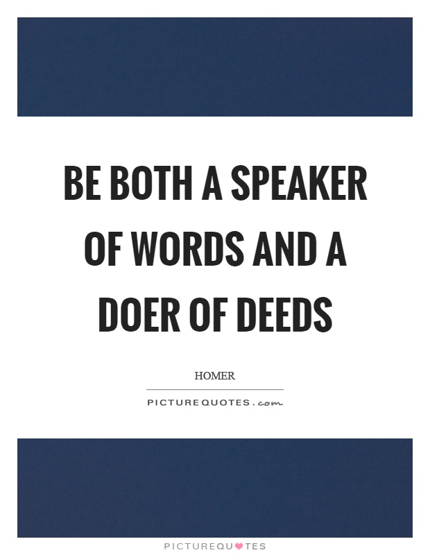 Be both a speaker of words and a doer of deeds Picture Quote #1