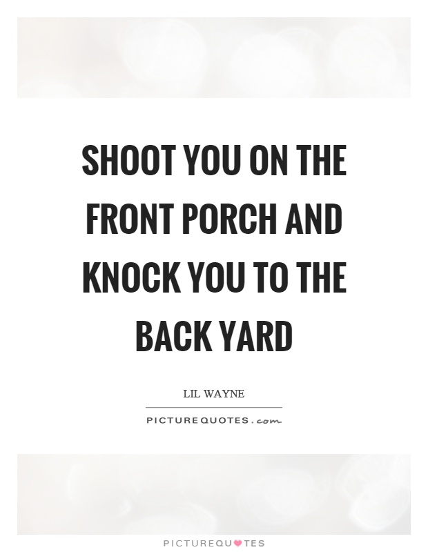 Yard Quotes | Yard Sayings | Yard Picture Quotes