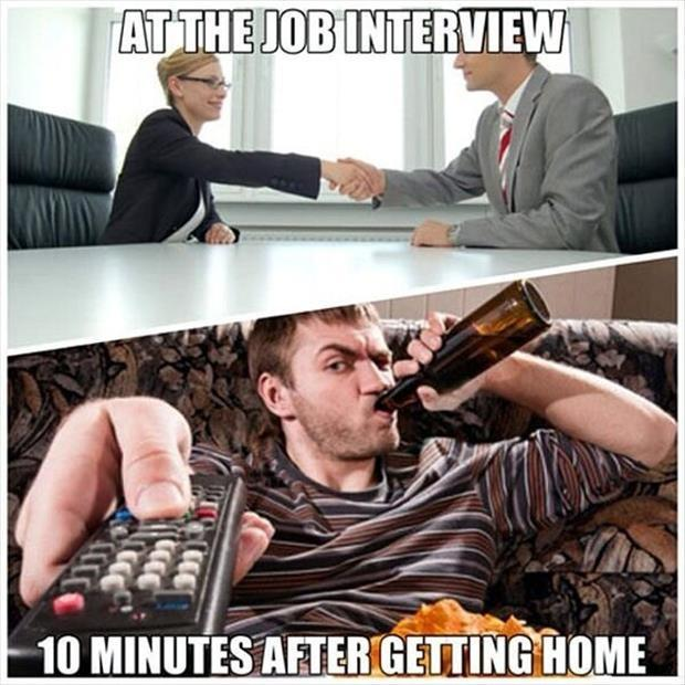 At the job interview. 10 minutes after getting home Picture Quote #1