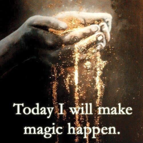 Today I will make magic happen Picture Quote #1