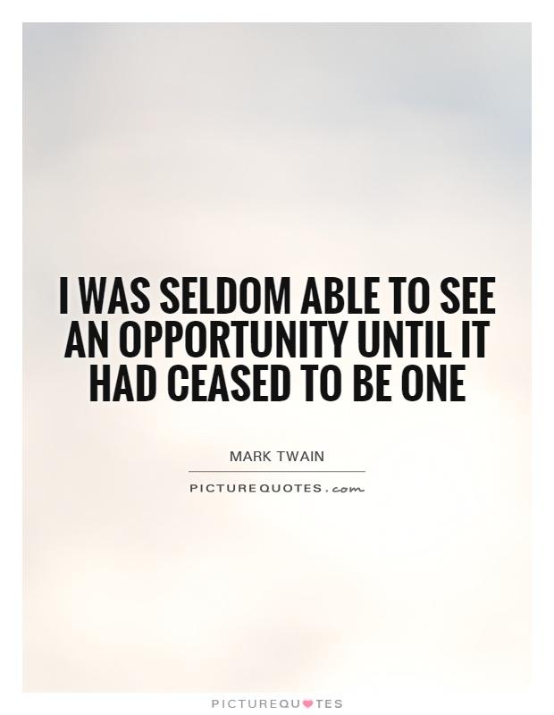 opportunity seldom knocks twice essay