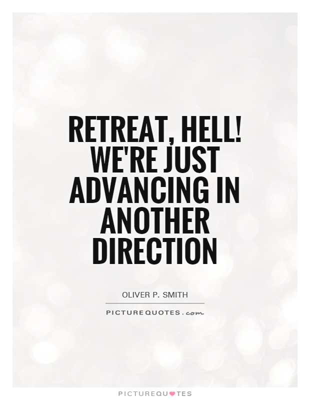Retreat, hell! We're just advancing in another direction Picture Quote #1