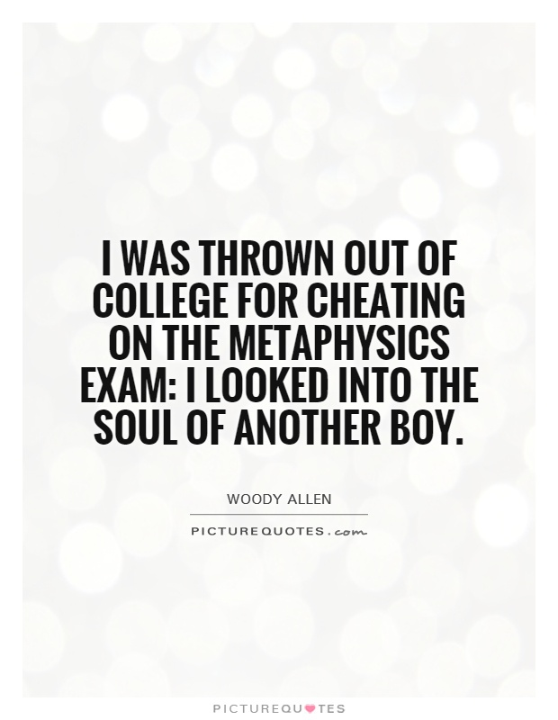 I was thrown out of college for cheating on the metaphysics exam: I looked into the soul of another boy Picture Quote #1
