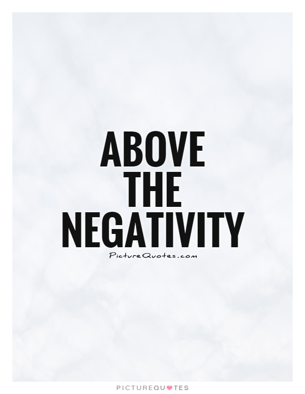 Above The Negativity Picture Quotes