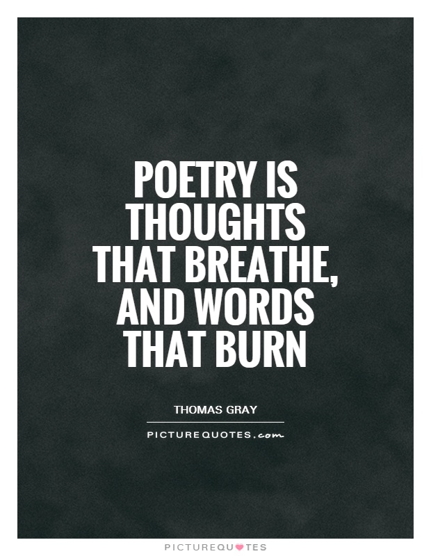 Poetry is thoughts that breathe, and words that burn Picture Quote #1