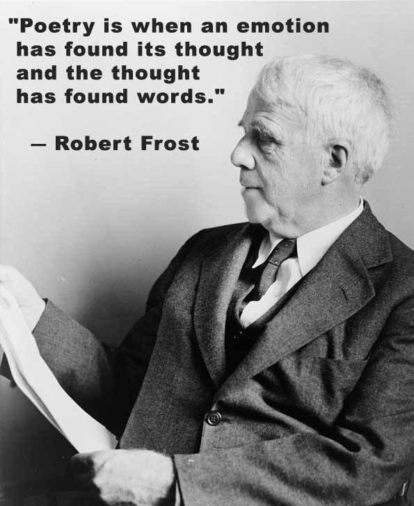 Poetry is when an emotion has found its thought and the thought has found words Picture Quote #2