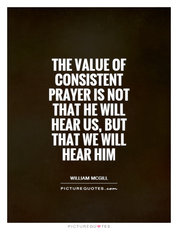 value of prayer Today we no longer understand the value and power of ritual  we see this same view in many current attitudes towards church-going, prayer, and the sacraments.