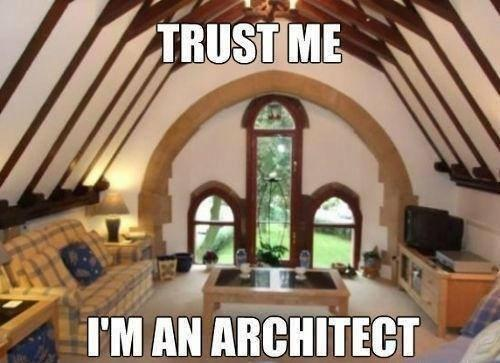 Trust me, I'm an architect Picture Quote #1