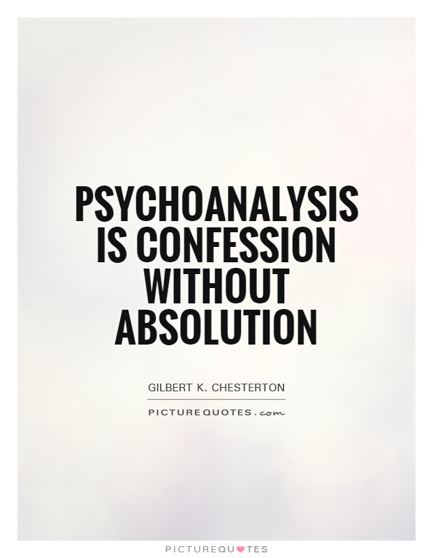 Psychoanalysis is confession without absolution Picture Quote #1
