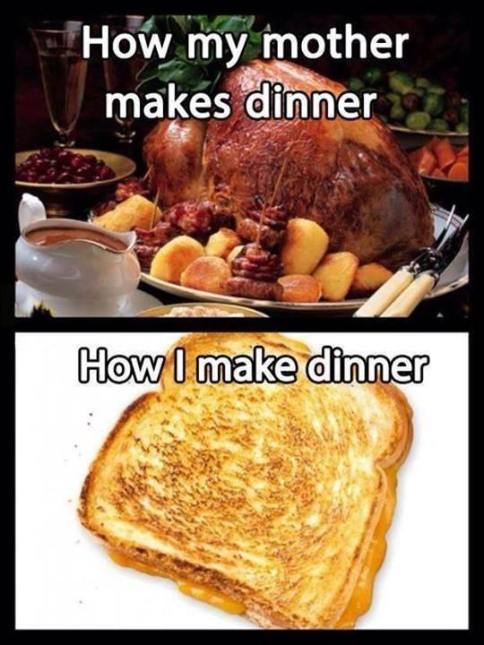 How my mother makes dinner. How I make dinner Picture Quote #1